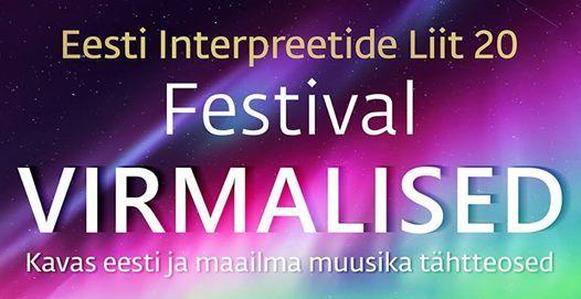 """Pühapäeval stardib Eesti Interpreetide Liidu sünnipäevafestival """"Virmalised"""""""